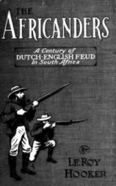 The Africanders - A Century of Dutch - English Feud in South Africa