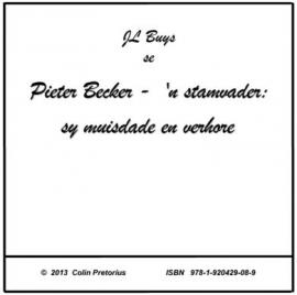 Stamvader Pieter Becker - sy misdade en verhore
