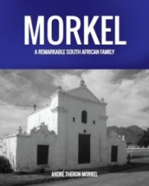 Morkel - A remarkable South African family (updated)